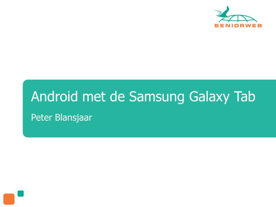 Android met de Samsung Galaxy Tab Peter Blansjaar