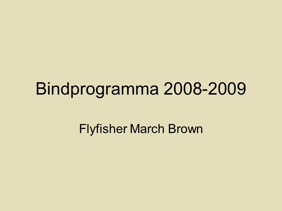 Bindprogramma 2008-2009 Flyfisher March Brown