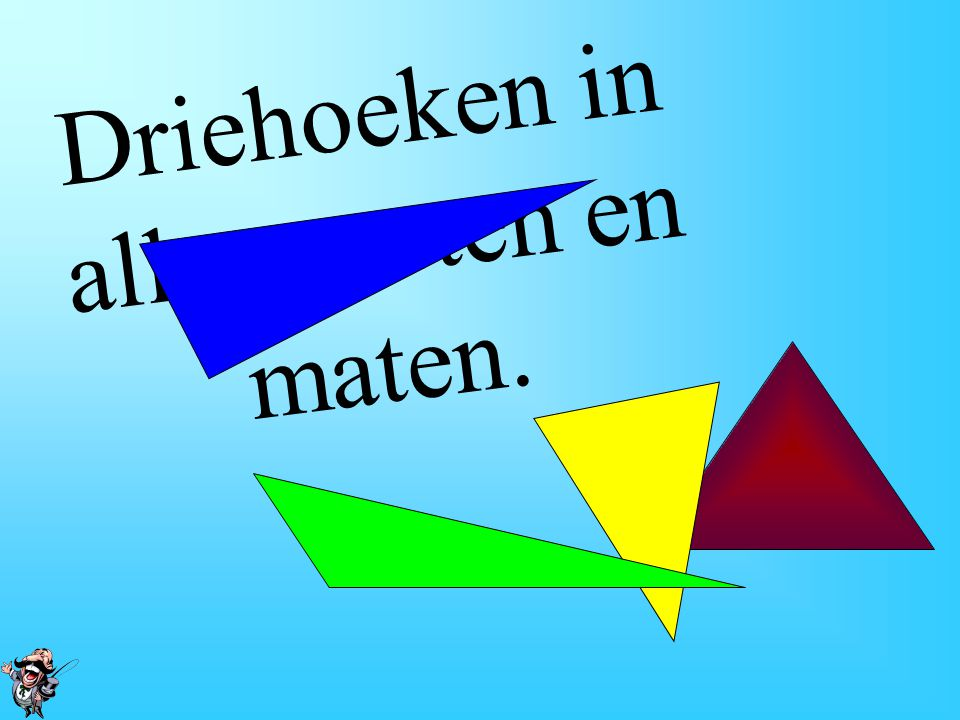 Driehoeken Soorten driehoeken & rekenen met hoeken Rekenvoorbeelden Hoekensom-regel Rekenvoorbeeld Gestrekte hoek.