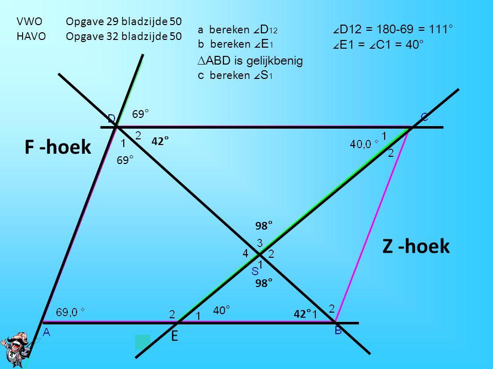 Opgave A29 blz. 50 Dan als laatste c)  Q 1 4 1 1 1 1 1 2 2 2 2 2 3 42 o 46 o > > > > > > A B D P R Q C 67 o  Q 1 = 180 o – 67 o = 113 o Gestrekte ho