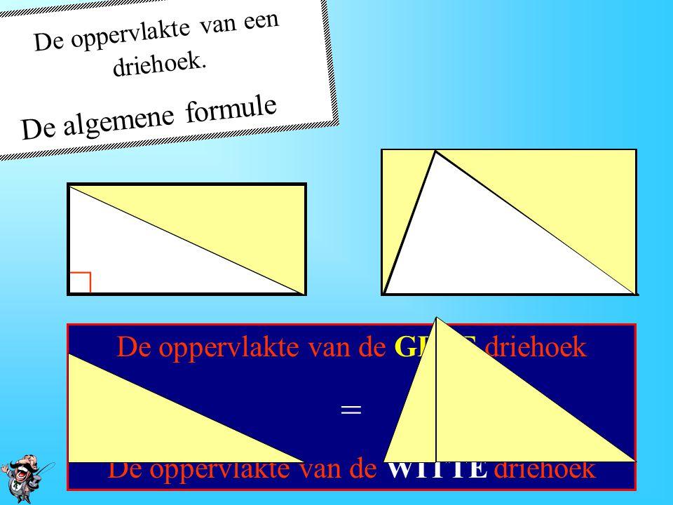 De oppervlakte van een driehoek. De algemene formule ∟ Bekijk twee soorten driehoeken Teken er rechthoeken omheen Vul de lege ruimtes met nieuwe drieh
