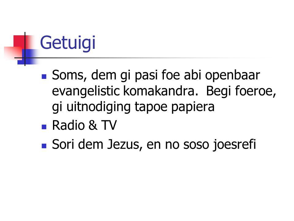 Getuigi Soms, dem gi pasi foe abi openbaar evangelistic komakandra.