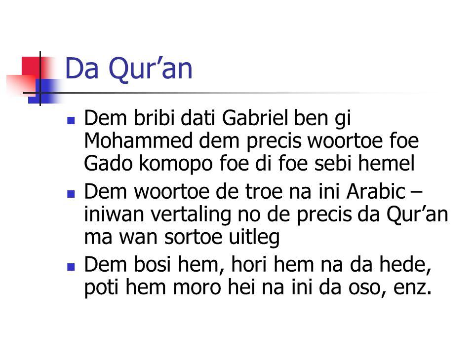 Da Qur'an Dem bribi dati Gabriel ben gi Mohammed dem precis woortoe foe Gado komopo foe di foe sebi hemel Dem woortoe de troe na ini Arabic – iniwan v