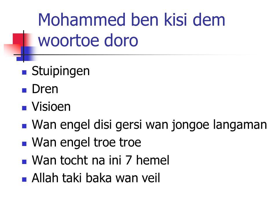 Mohammed ben kisi dem woortoe doro Stuipingen Dren Visioen Wan engel disi gersi wan jongoe langaman Wan engel troe troe Wan tocht na ini 7 hemel Allah