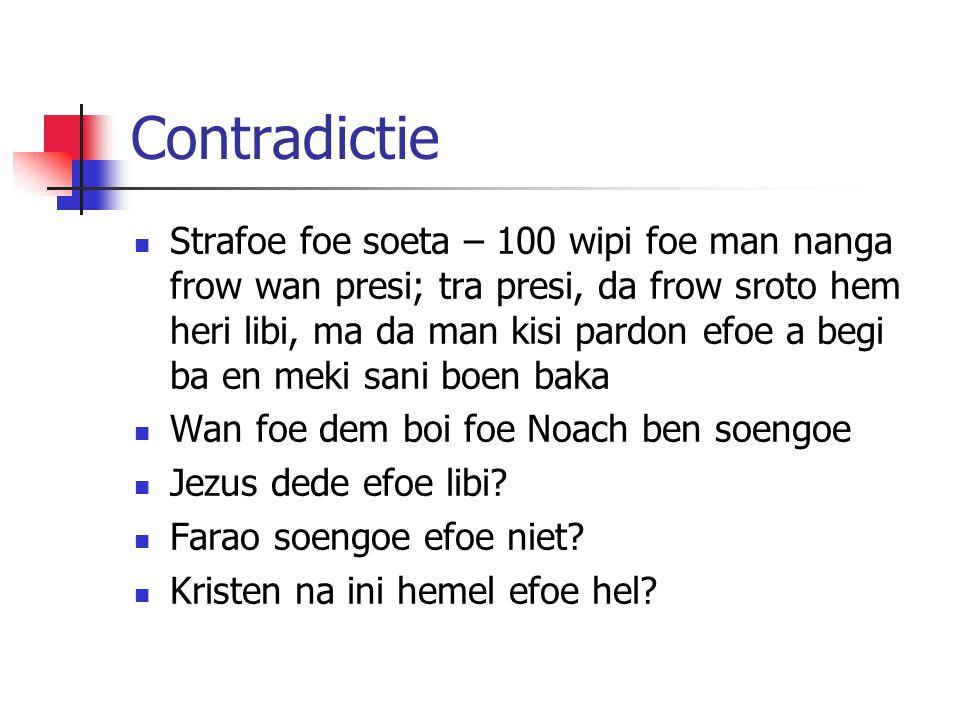 Contradictie Strafoe foe soeta – 100 wipi foe man nanga frow wan presi; tra presi, da frow sroto hem heri libi, ma da man kisi pardon efoe a begi ba e