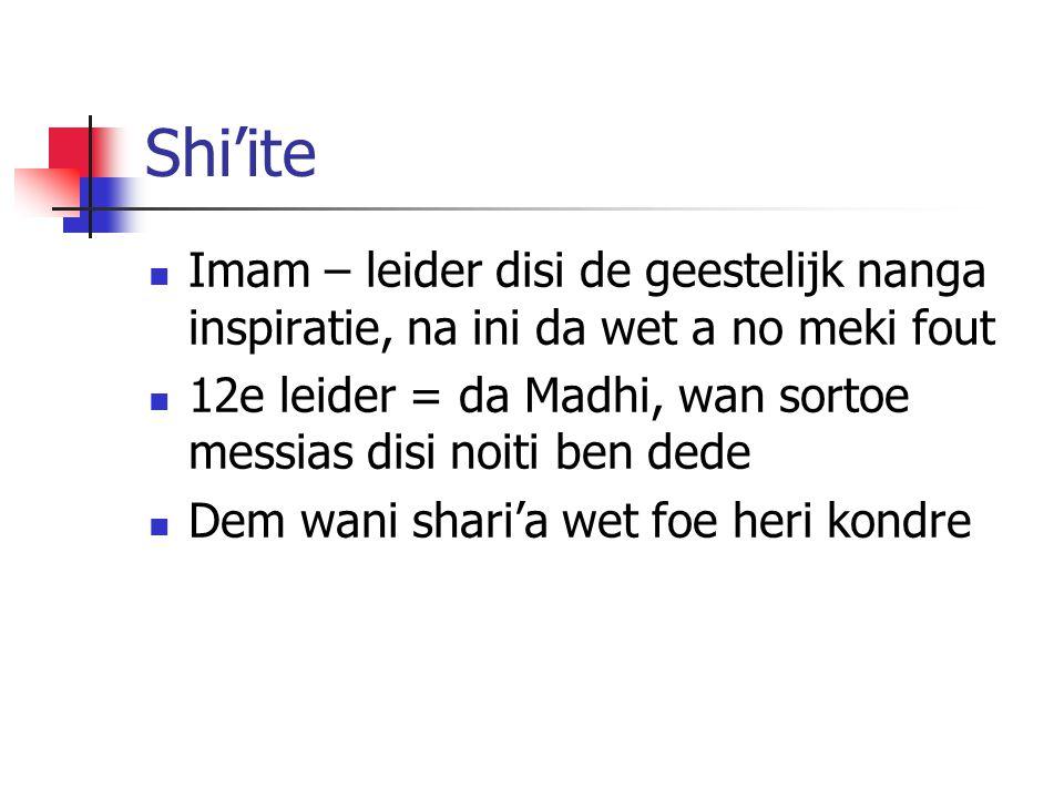 Shi'ite Imam – leider disi de geestelijk nanga inspiratie, na ini da wet a no meki fout 12e leider = da Madhi, wan sortoe messias disi noiti ben dede Dem wani shari'a wet foe heri kondre