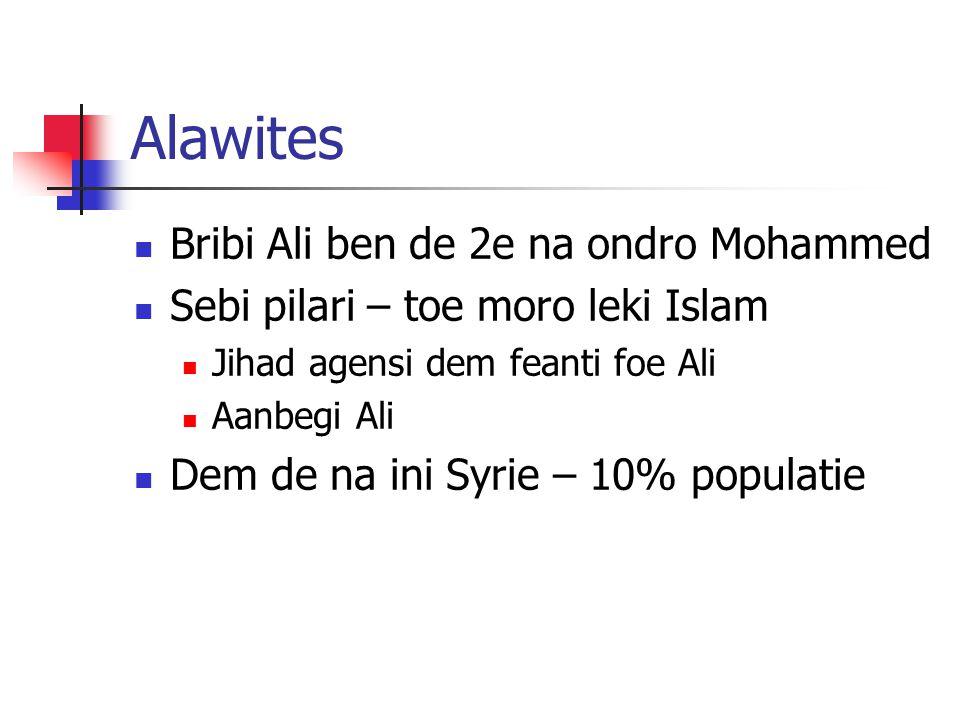 Alawites Bribi Ali ben de 2e na ondro Mohammed Sebi pilari – toe moro leki Islam Jihad agensi dem feanti foe Ali Aanbegi Ali Dem de na ini Syrie – 10% populatie