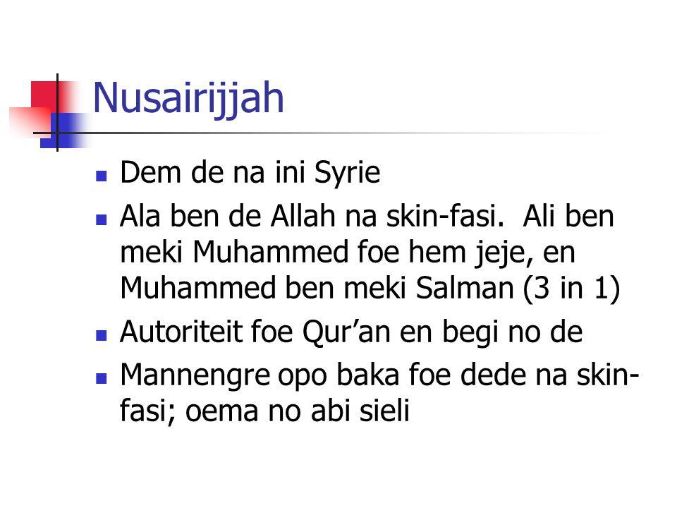 Nusairijjah Dem de na ini Syrie Ala ben de Allah na skin-fasi.