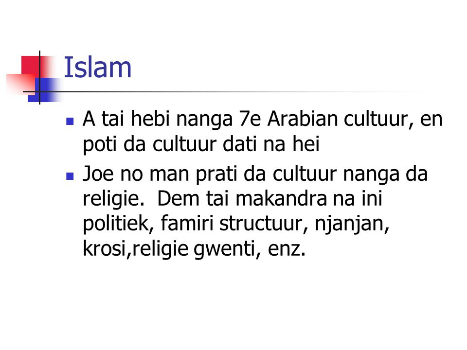 Islam A tai hebi nanga 7e Arabian cultuur, en poti da cultuur dati na hei Joe no man prati da cultuur nanga da religie.