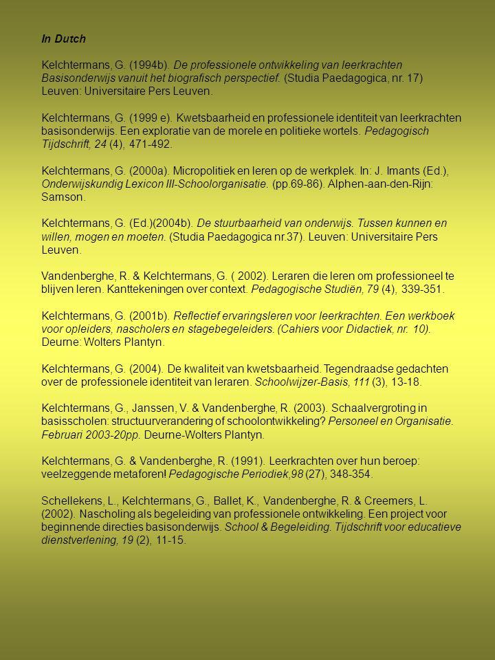 In Dutch Kelchtermans, G. (1994b). De professionele ontwikkeling van leerkrachten Basisonderwijs vanuit het biografisch perspectief. (Studia Paedagogi