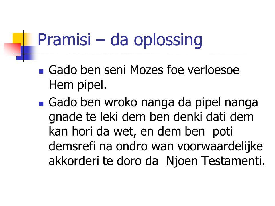 Pramisi – da oplossing Gado ben seni Mozes foe verloesoe Hem pipel.