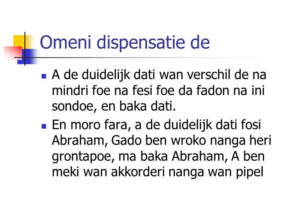 Omeni dispensatie de A de duidelijk dati wan verschil de na mindri foe na fesi foe da fadon na ini sondoe, en baka dati.