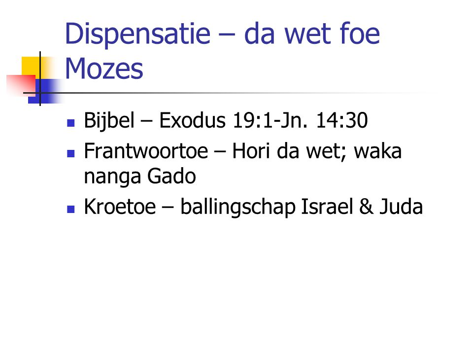 Dispensatie – da wet foe Mozes Bijbel – Exodus 19:1-Jn.
