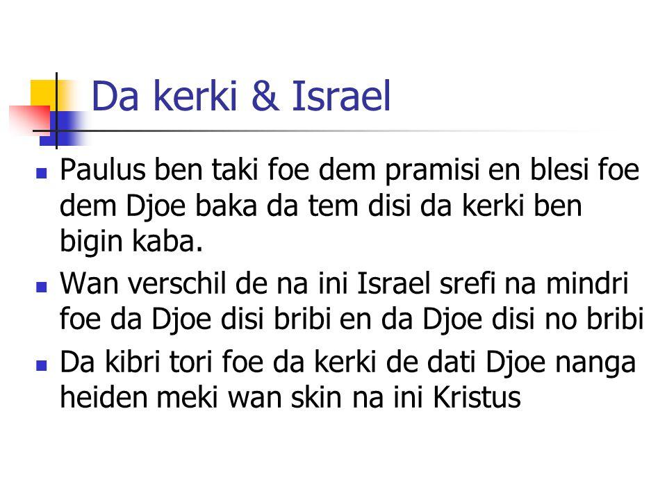 Da kerki & Israel Paulus ben taki foe dem pramisi en blesi foe dem Djoe baka da tem disi da kerki ben bigin kaba.