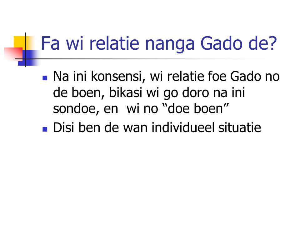 Fa wi relatie nanga Gado de.