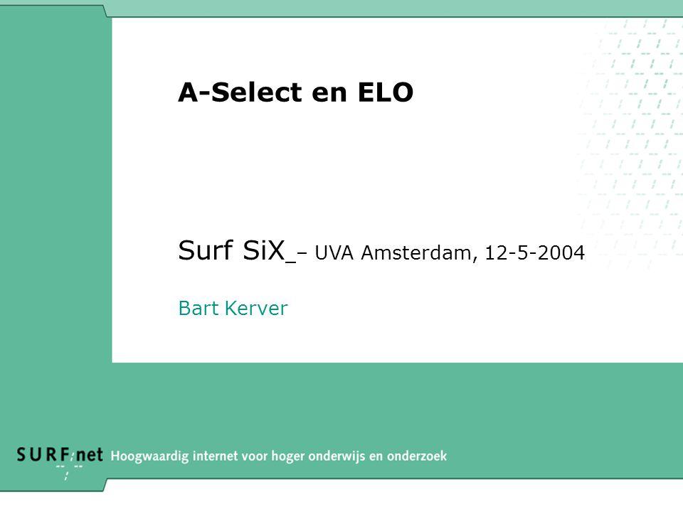 A-Select en ELO Surf SiX – UVA Amsterdam, 12-5-2004 Bart Kerver