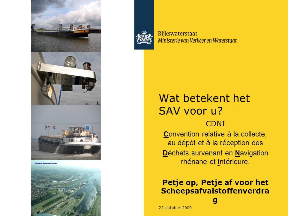 Rijkswaterstaat Petje op Petje af voor het SAV222 oktober 2009 Test uw algemene kennis van het CDNI Voor wie geldt het CDNI in principe niet.