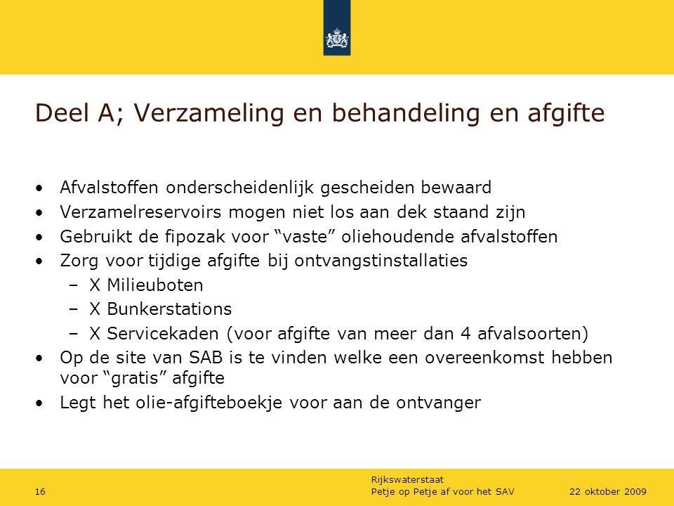 Rijkswaterstaat Petje op Petje af voor het SAV1622 oktober 2009 Deel A; Verzameling en behandeling en afgifte Afvalstoffen onderscheidenlijk gescheide