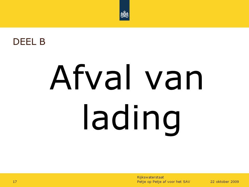 Rijkswaterstaat Petje op Petje af voor het SAV1722 oktober 2009 DEEL B Afval van lading