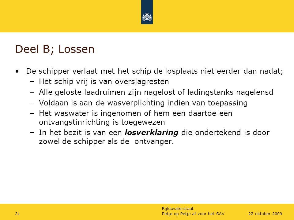 Rijkswaterstaat Petje op Petje af voor het SAV2122 oktober 2009 Deel B; Lossen De schipper verlaat met het schip de losplaats niet eerder dan nadat; –
