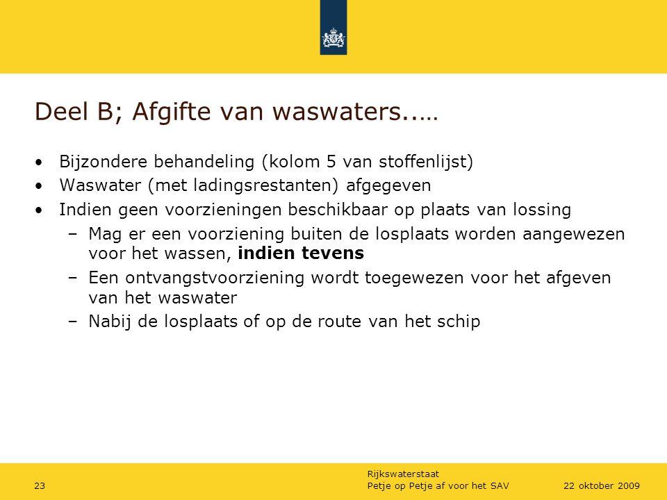 Rijkswaterstaat Petje op Petje af voor het SAV2322 oktober 2009 Deel B; Afgifte van waswaters..… Bijzondere behandeling (kolom 5 van stoffenlijst) Was