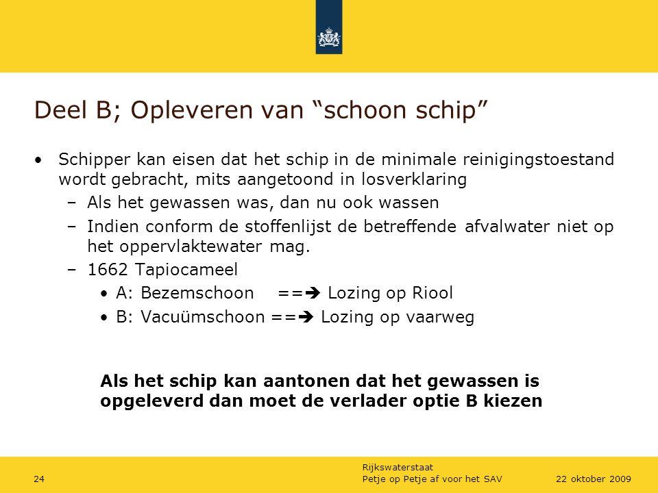 """Rijkswaterstaat Petje op Petje af voor het SAV2422 oktober 2009 Deel B; Opleveren van """"schoon schip"""" Schipper kan eisen dat het schip in de minimale r"""