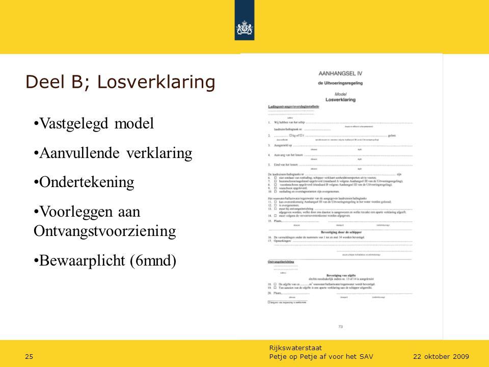 Rijkswaterstaat Petje op Petje af voor het SAV2522 oktober 2009 Deel B; Losverklaring Vastgelegd model Aanvullende verklaring Ondertekening Voorleggen