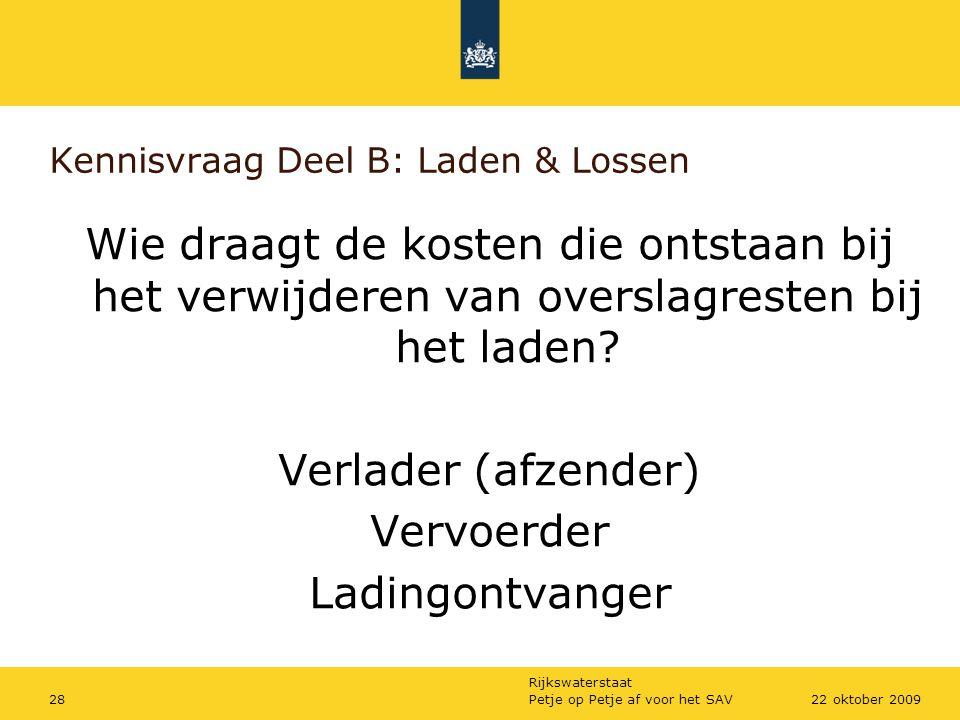 Rijkswaterstaat Petje op Petje af voor het SAV2822 oktober 2009 Kennisvraag Deel B: Laden & Lossen Wie draagt de kosten die ontstaan bij het verwijder