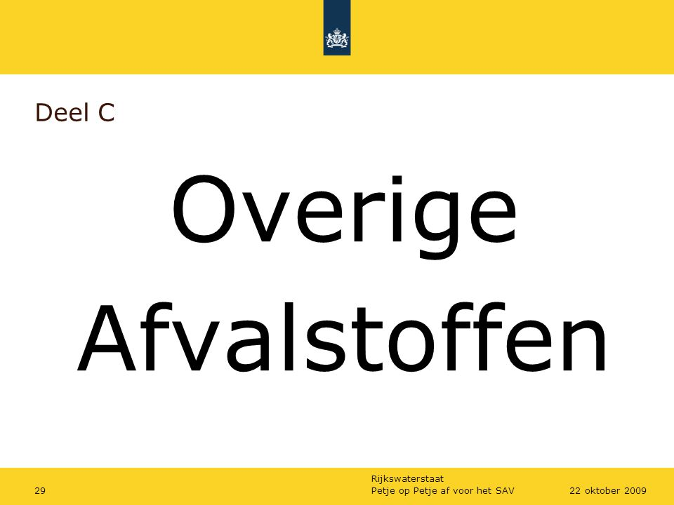Rijkswaterstaat Petje op Petje af voor het SAV2922 oktober 2009 Deel C Overige Afvalstoffen