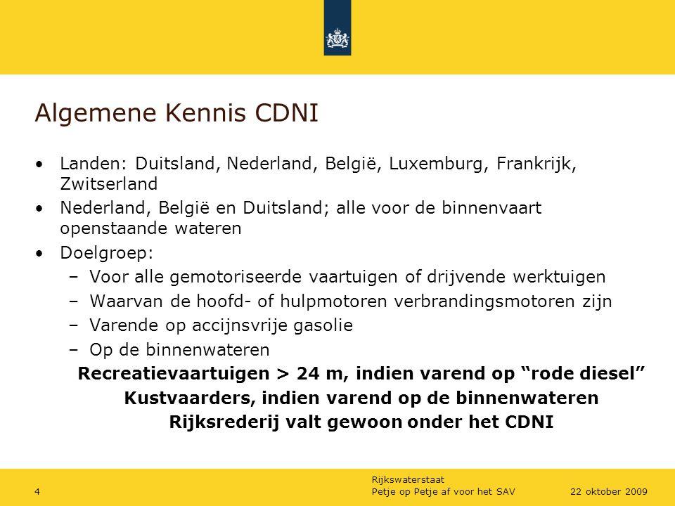 Rijkswaterstaat Petje op Petje af voor het SAV422 oktober 2009 Algemene Kennis CDNI Landen: Duitsland, Nederland, België, Luxemburg, Frankrijk, Zwitse