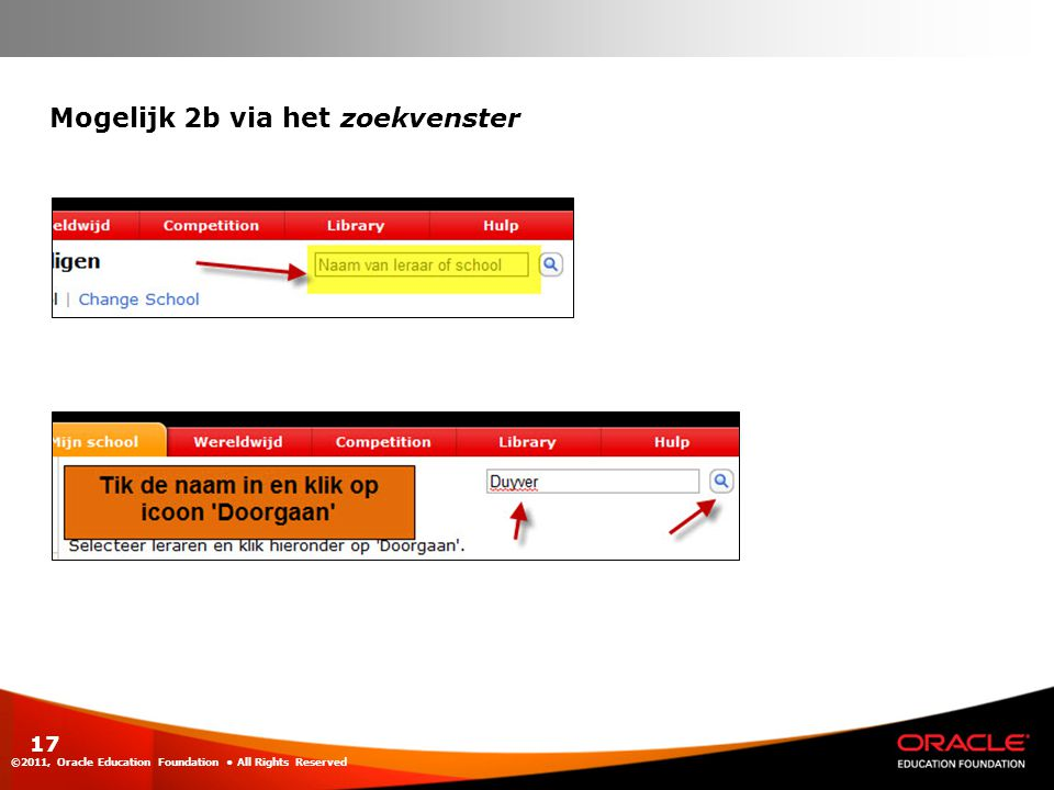 ©2011, Oracle Education Foundation All Rights Reserved 17 Mogelijk 2b via het zoekvenster