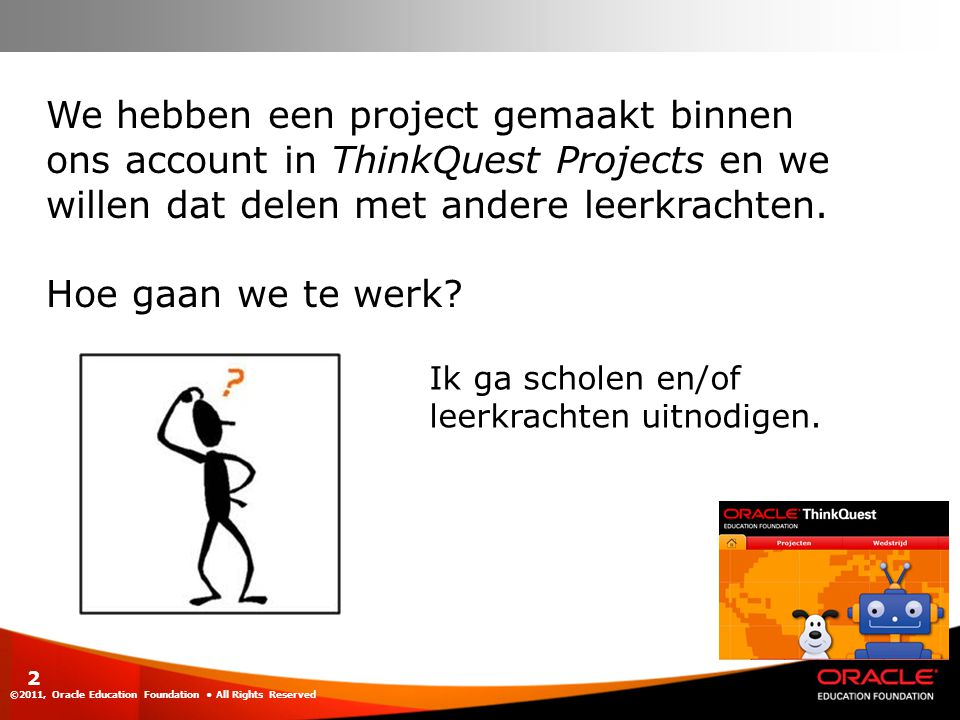 ©2011, Oracle Education Foundation All Rights Reserved 23 Meer info.