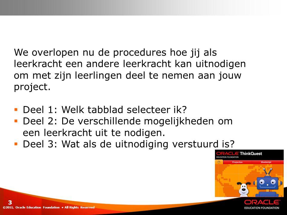 ©2011, Oracle Education Foundation All Rights Reserved 4 Deel 1: Welk tabblad selecteer ik?