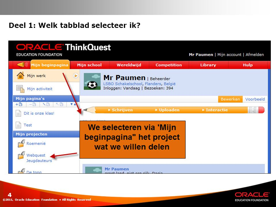 ©2011, Oracle Education Foundation All Rights Reserved 4 Deel 1: Welk tabblad selecteer ik?