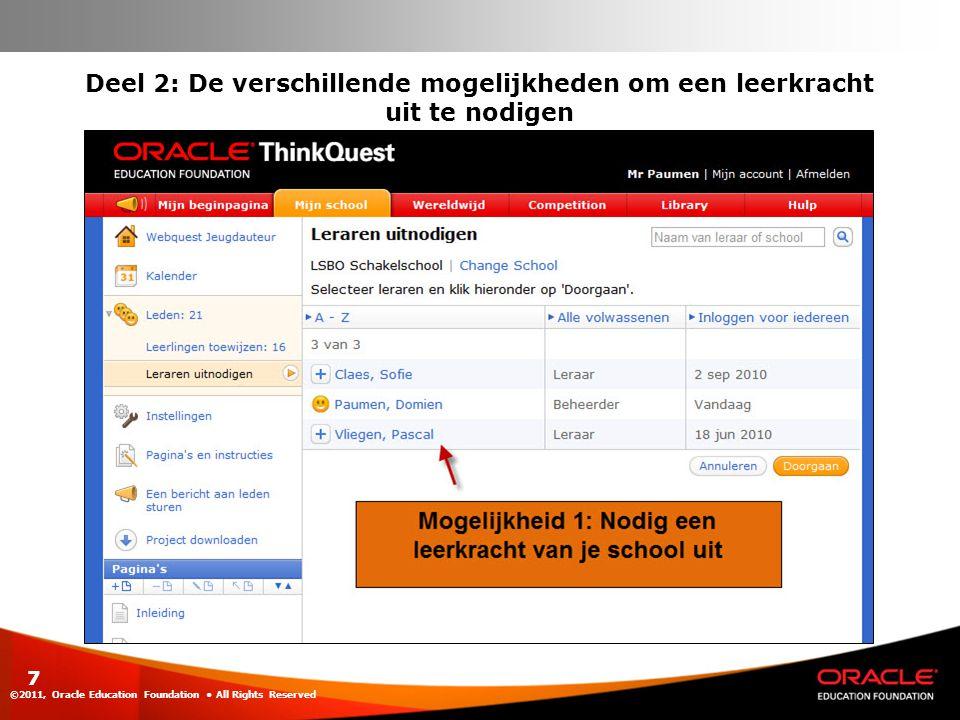 ©2011, Oracle Education Foundation All Rights Reserved 7 Deel 2: De verschillende mogelijkheden om een leerkracht uit te nodigen