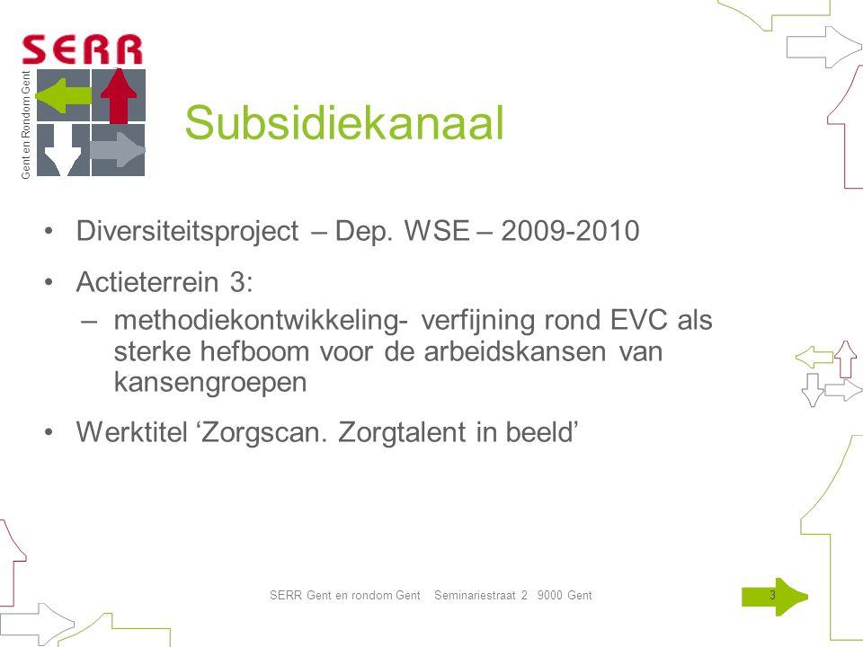 Gent en Rondom Gent SERR Gent en rondom Gent Seminariestraat 2 9000 Gent3 Subsidiekanaal Diversiteitsproject – Dep.