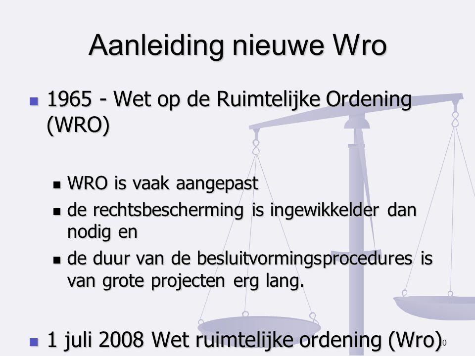 1965 - Wet op de Ruimtelijke Ordening (WRO) 1965 - Wet op de Ruimtelijke Ordening (WRO) WRO is vaak aangepast WRO is vaak aangepast de rechtsbeschermi