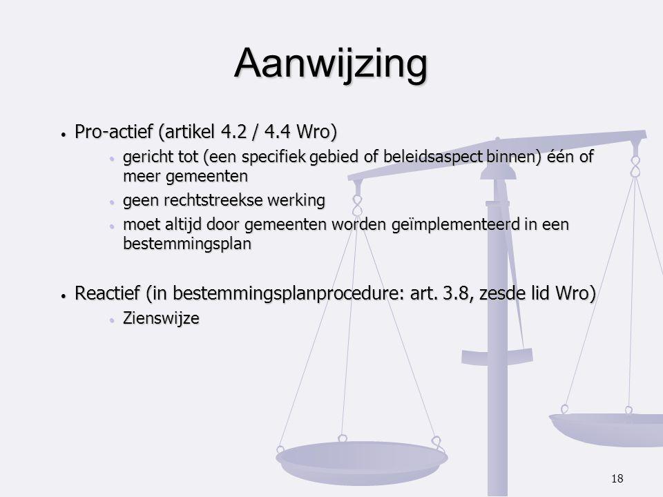 Pro-actief (artikel 4.2 / 4.4 Wro) Pro-actief (artikel 4.2 / 4.4 Wro) gericht tot (een specifiek gebied of beleidsaspect binnen) één of meer gemeenten