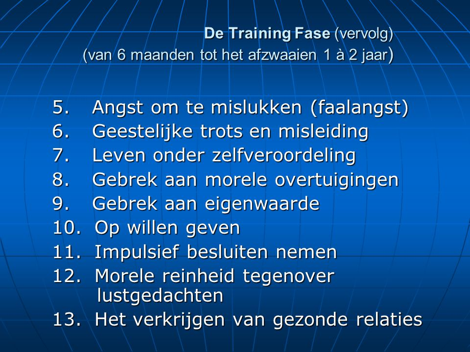 De Training Fase (vervolg) (van 6 maanden tot het afzwaaien 1 à 2 jaar ) 5.