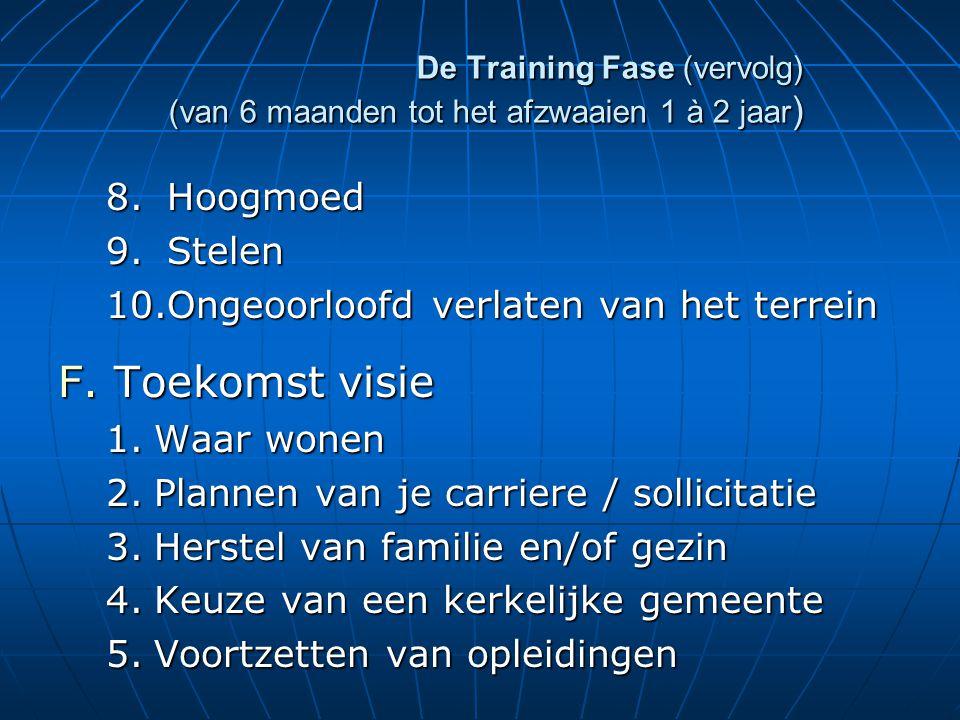 De Training Fase (vervolg) (van 6 maanden tot het afzwaaien 1 à 2 jaar ) 8.