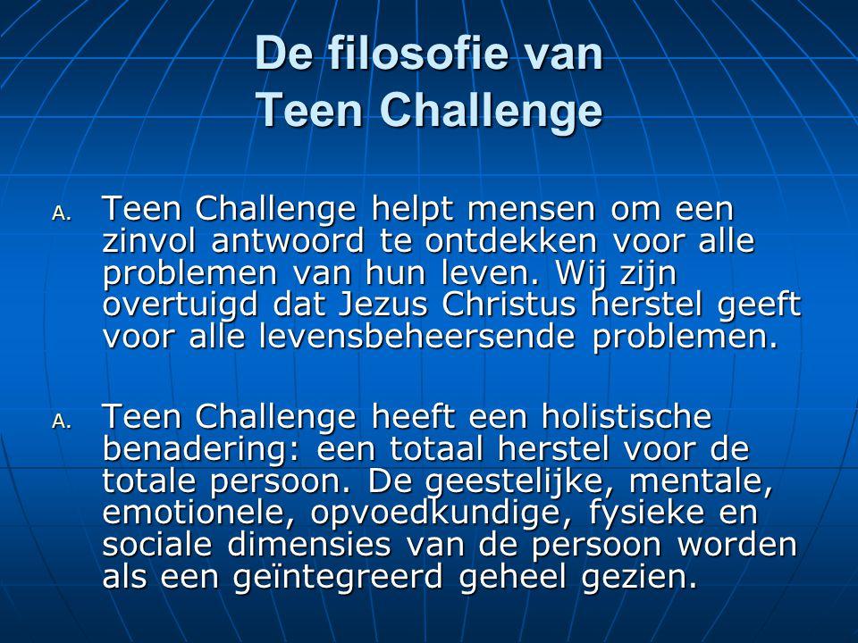 De filosofie van Teen Challenge A.