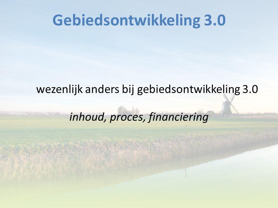 Gebiedsontwikkeling 3.0 wezenlijk anders bij gebiedsontwikkeling 3.0 inhoud, proces, financiering