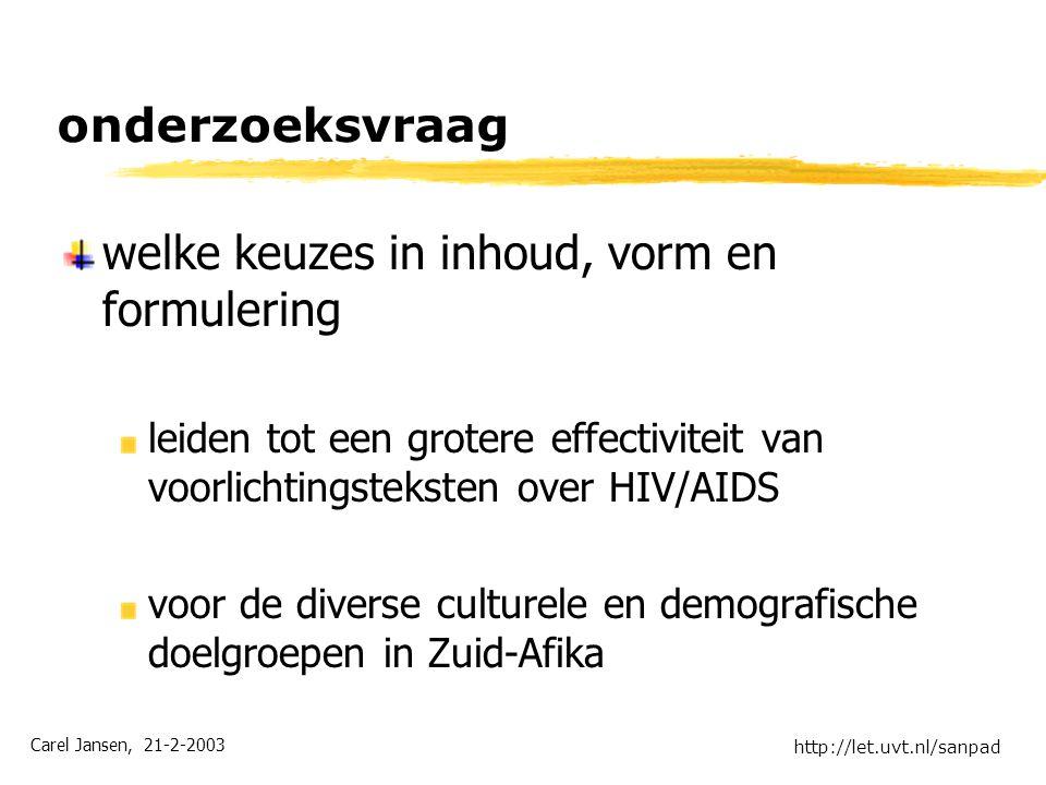 Carel Jansen, 21-2-2003 http://let.uvt.nl/sanpad onderzoeksvraag welke keuzes in inhoud, vorm en formulering leiden tot een grotere effectiviteit van
