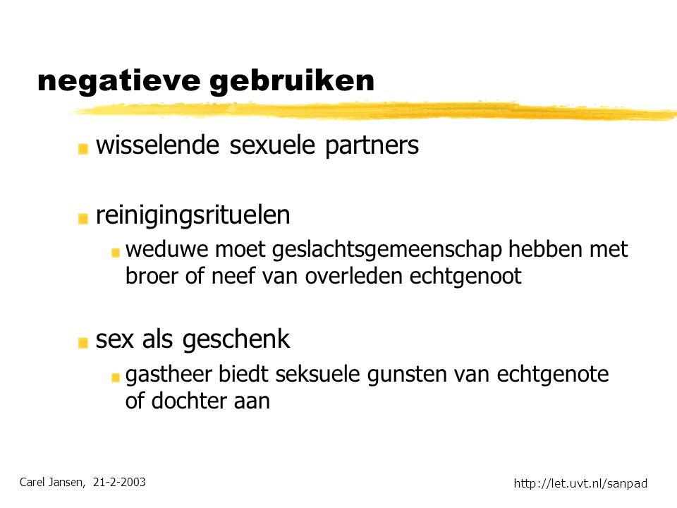 Carel Jansen, 21-2-2003 http://let.uvt.nl/sanpad negatieve gebruiken wisselende sexuele partners reinigingsrituelen weduwe moet geslachtsgemeenschap h