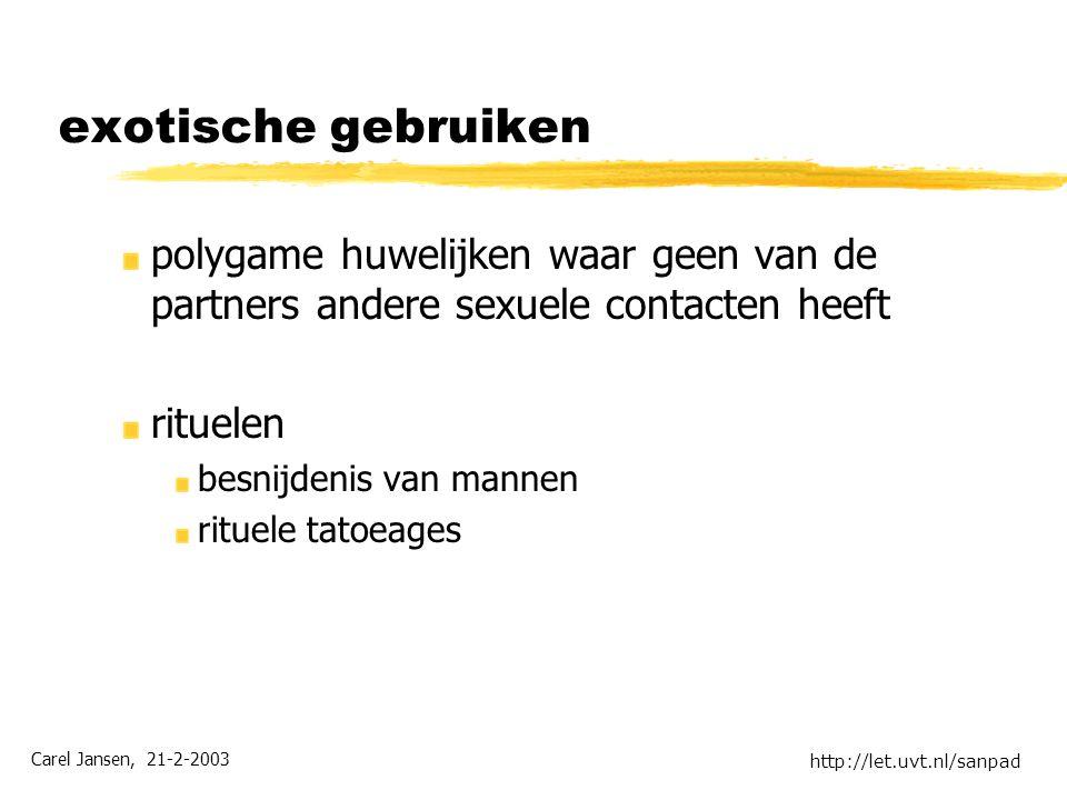 Carel Jansen, 21-2-2003 http://let.uvt.nl/sanpad exotische gebruiken polygame huwelijken waar geen van de partners andere sexuele contacten heeft rituelen besnijdenis van mannen rituele tatoeages