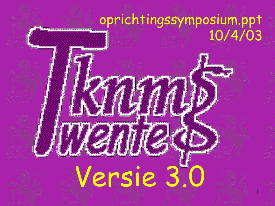1 oprichtingssymposium.ppt 10/4/03 Versie 3.0
