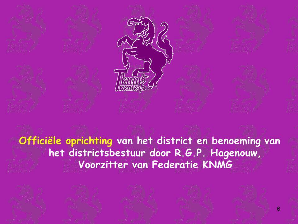 6 Officiële oprichting van het district en benoeming van het districtsbestuur door R.G.P.
