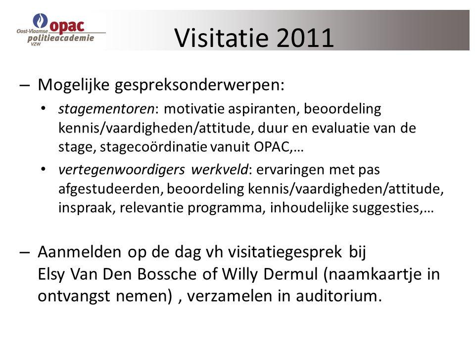 Visitatie 2011 – Mogelijke gespreksonderwerpen: stagementoren: motivatie aspiranten, beoordeling kennis/vaardigheden/attitude, duur en evaluatie van d