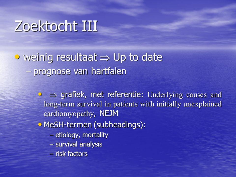 Zoektocht III weinig resultaat  Up to date weinig resultaat  Up to date –prognose van hartfalen   grafiek, met referentie: Underlying causes and l