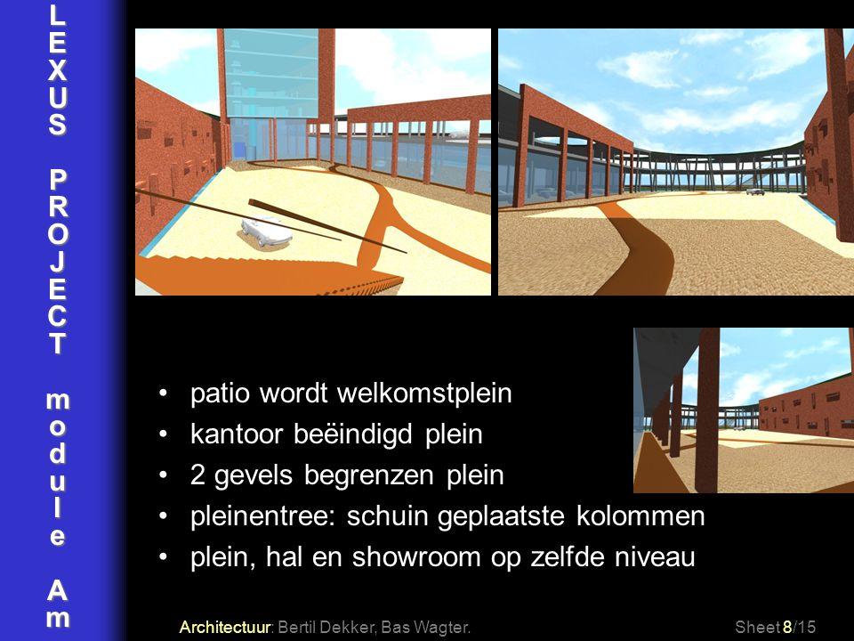 LEXUSPROJECTmoduleAm Architectuur: Bertil Dekker, Bas Wagter.Sheet 8/15 patio wordt welkomstplein kantoor beëindigd plein 2 gevels begrenzen plein ple